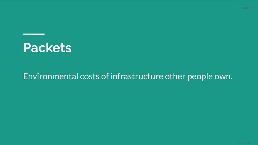 Packets Environmental costs of infrastructure o...