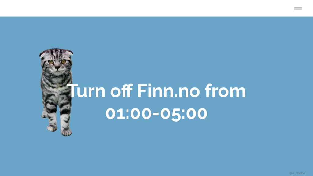 Turn off Finn.no from 01:00-05:00 @a_meba
