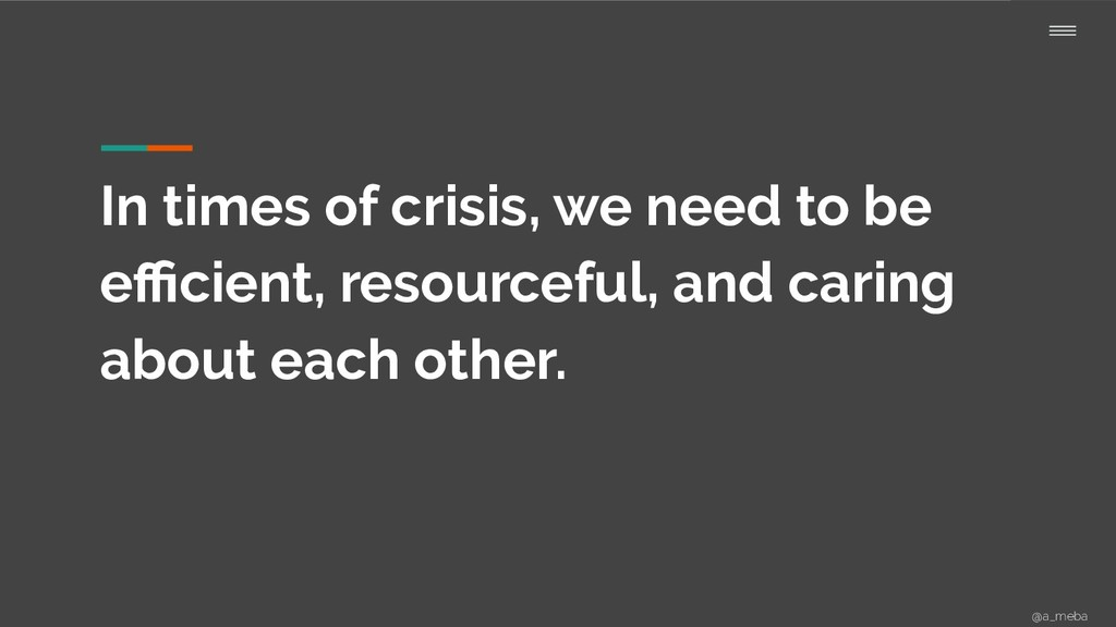 In times of crisis, we need to be efficient, reso...