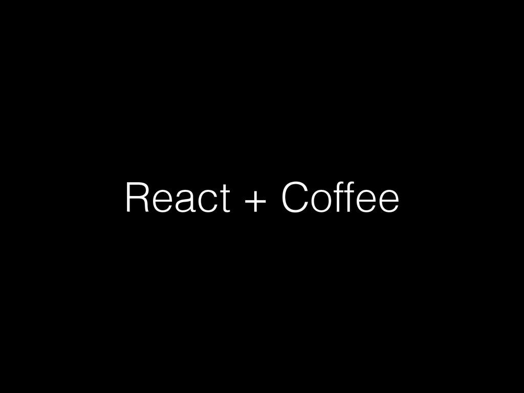 React + Coffee