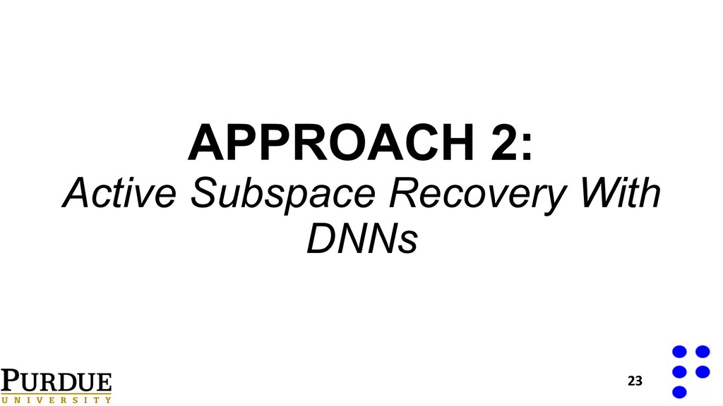 APPROACH 2: Active Subspace Recovery With DNNs ...