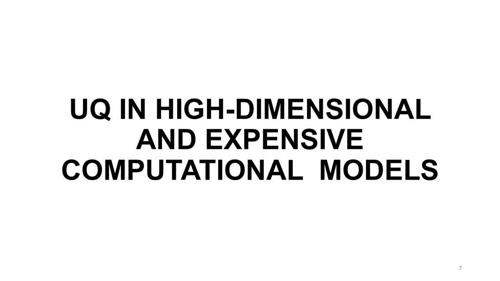 UQ IN HIGH-DIMENSIONAL AND EXPENSIVE COMPUTATIO...