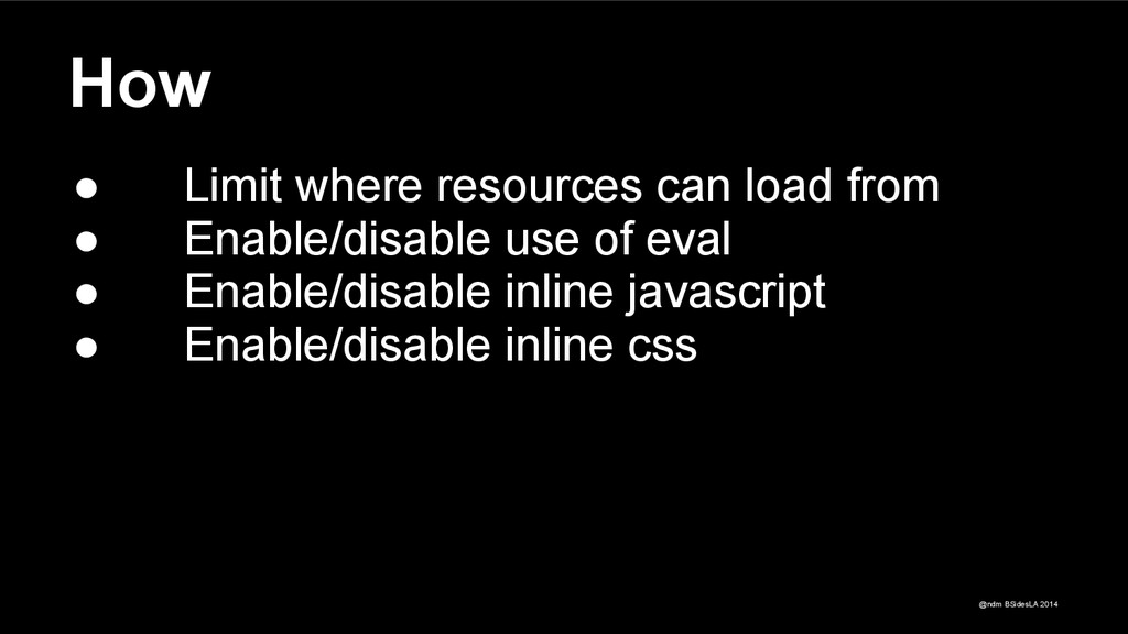 @ndm BSidesLA 2014 How ● Limit where resources ...
