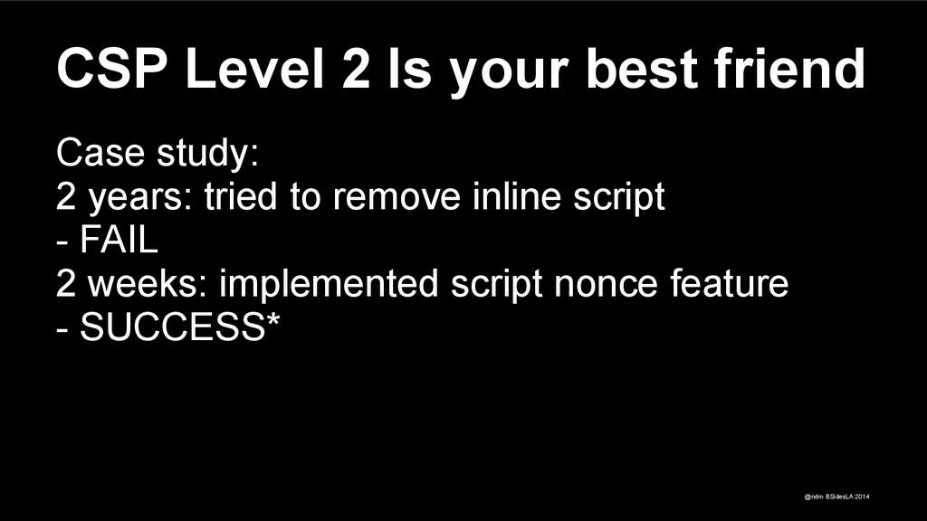 @ndm BSidesLA 2014 CSP Level 2 Is your best fri...