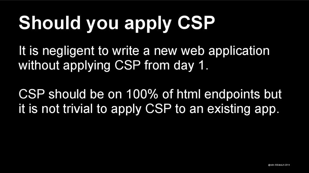 @ndm BSidesLA 2014 Should you apply CSP It is n...
