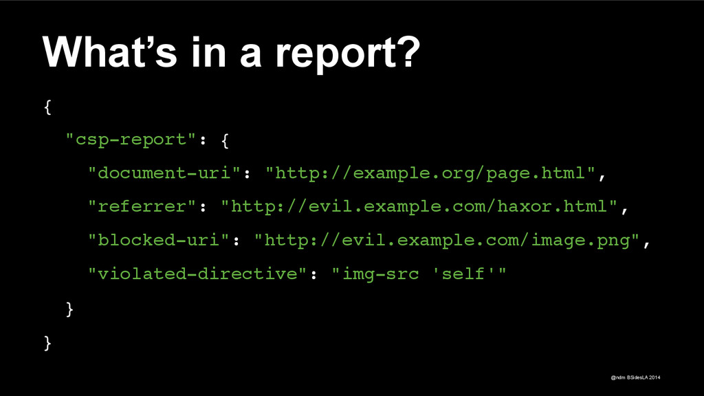 """@ndm BSidesLA 2014 What's in a report? { """"csp-..."""