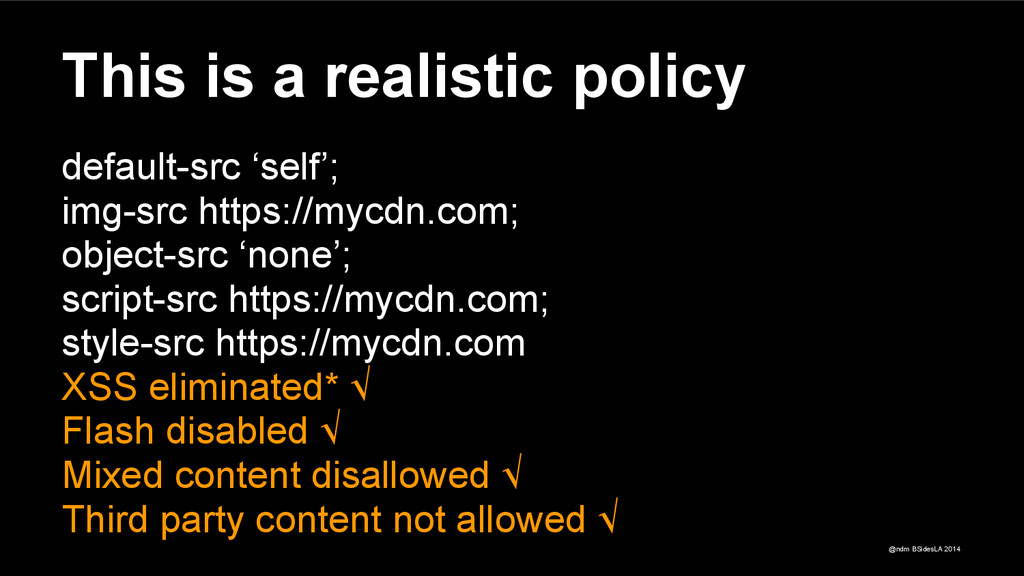 @ndm BSidesLA 2014 This is a realistic policy d...