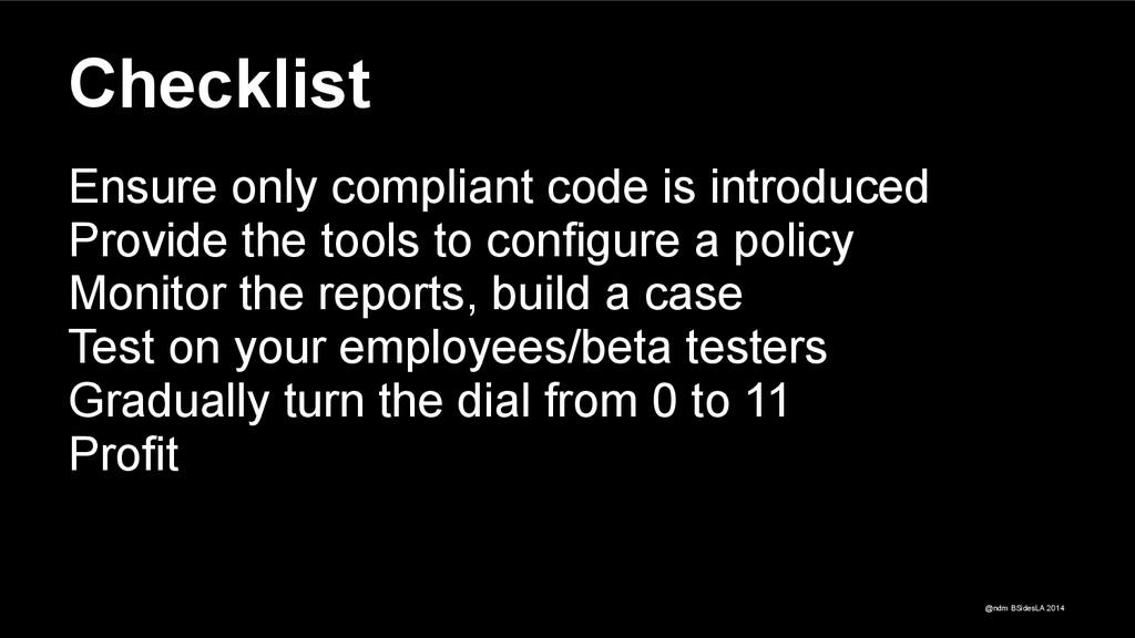 @ndm BSidesLA 2014 Checklist Ensure only compli...