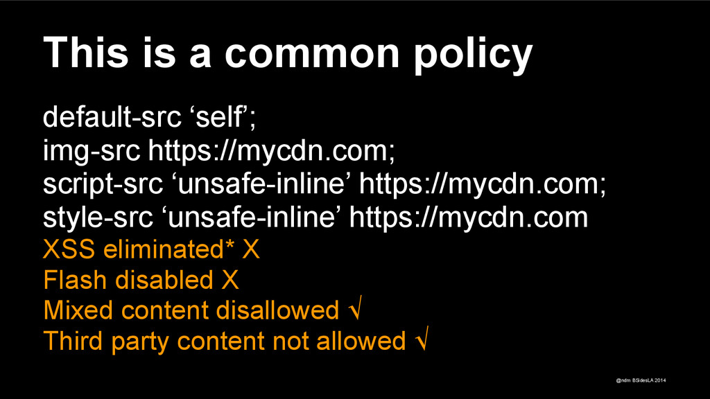 @ndm BSidesLA 2014 This is a common policy defa...