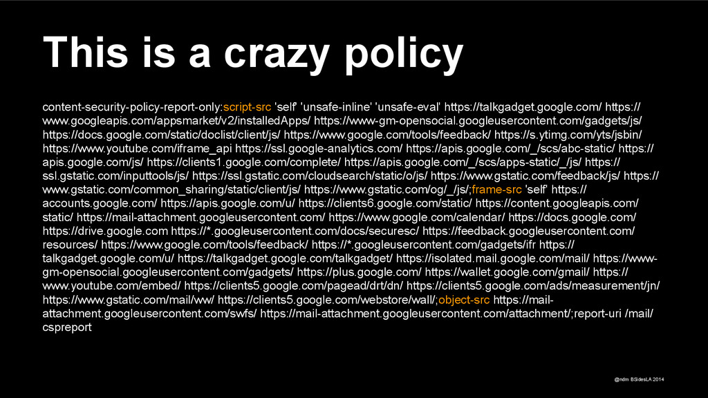 @ndm BSidesLA 2014 This is a crazy policy conte...