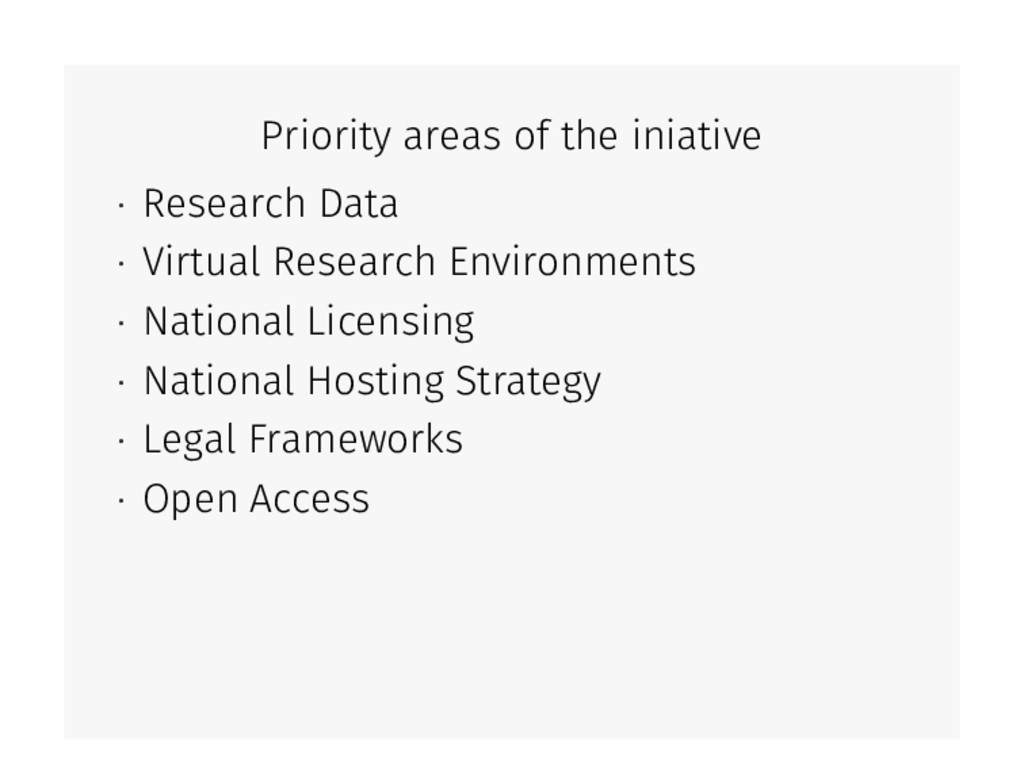 Priority areas of the iniative • Research Data ...