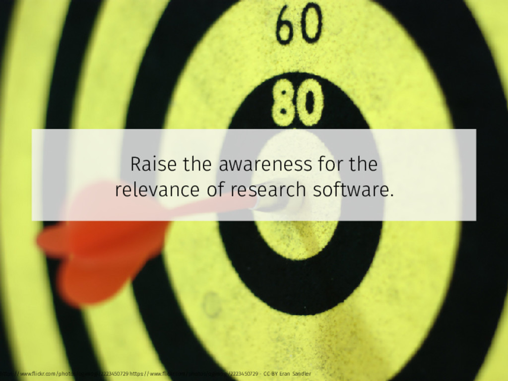Raise the awareness for the relevance of resear...