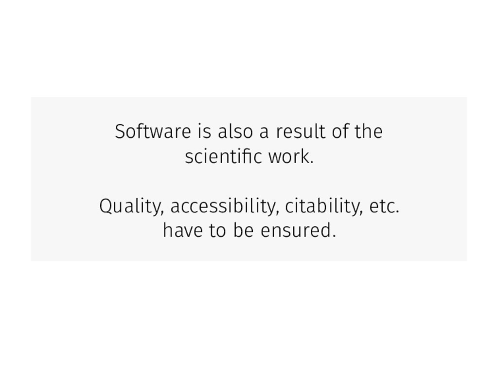 Software is also a result of the scientific work...