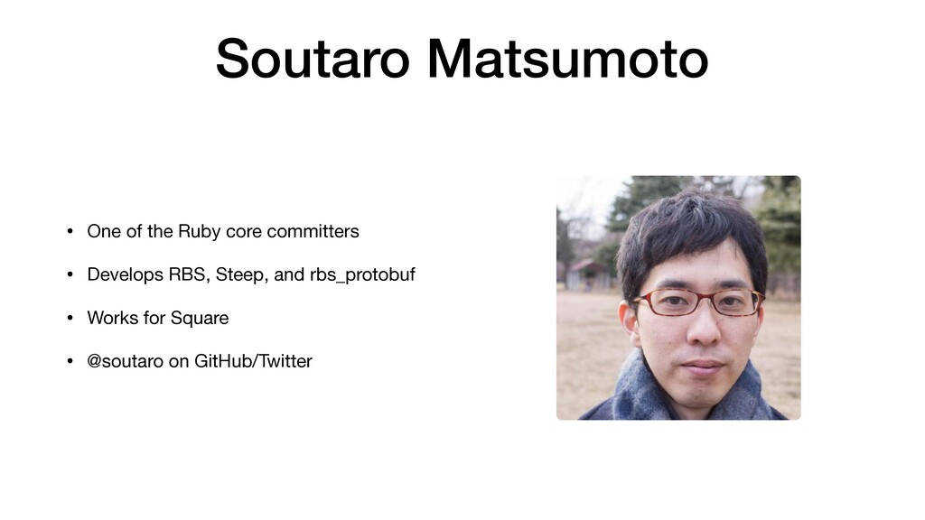 Soutaro Matsumoto • One of the Ruby core commit...