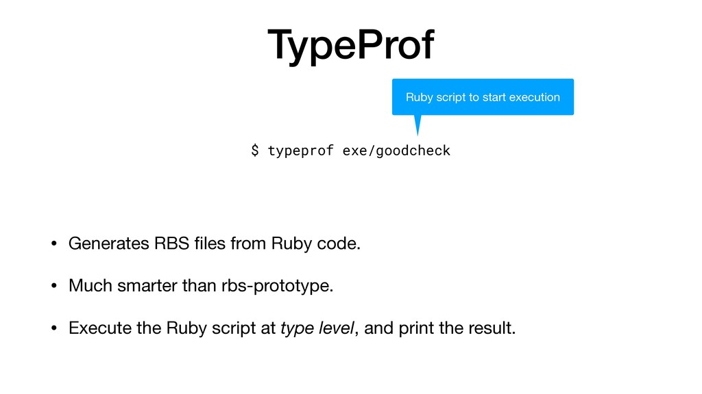 TypeProf • Generates RBS fi les from Ruby code....