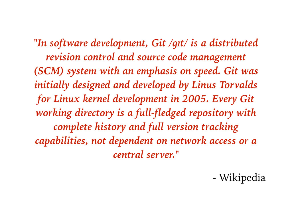 """In software development, Git /ɡɪt/ is a distri..."