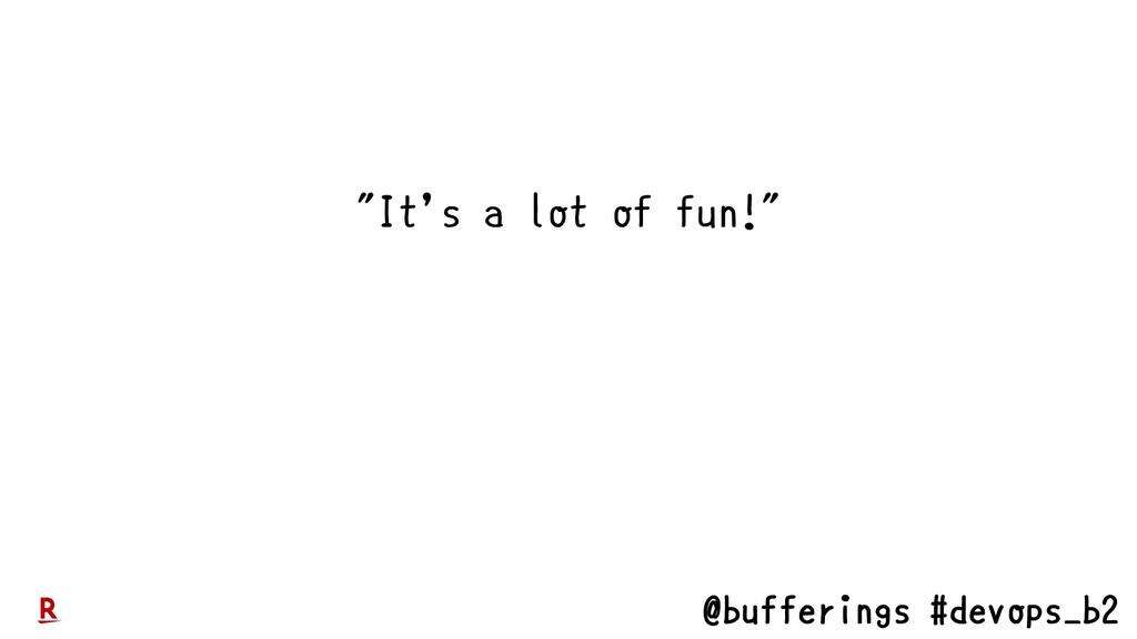 """@bufferings #devops_b2 """"It's a lot of fun!"""""""