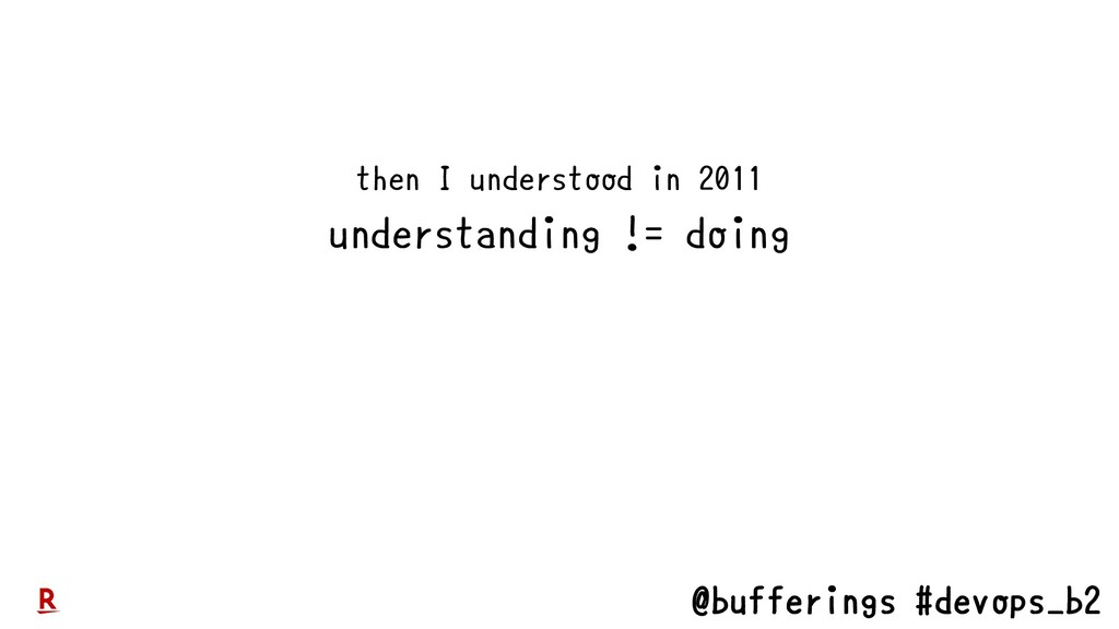 @bufferings #devops_b2 then I understood in 201...