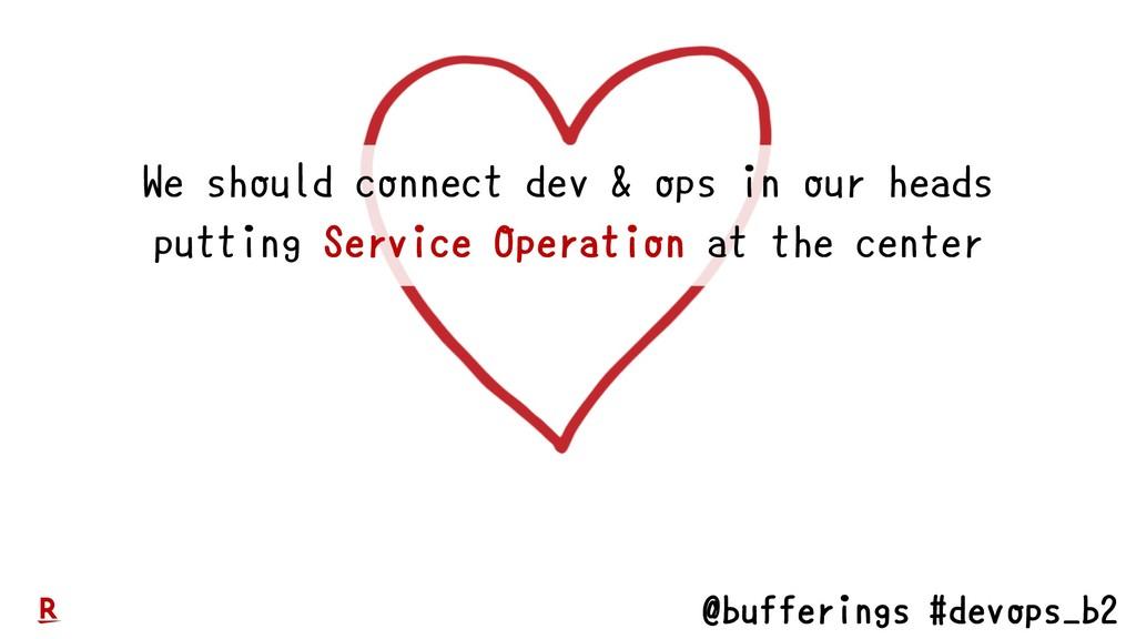 @bufferings #devops_b2 We should connect dev & ...