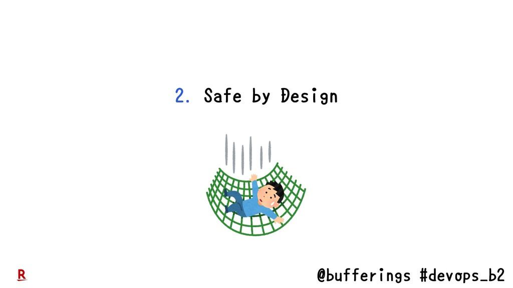 @bufferings #devops_b2 2. Safe by Design