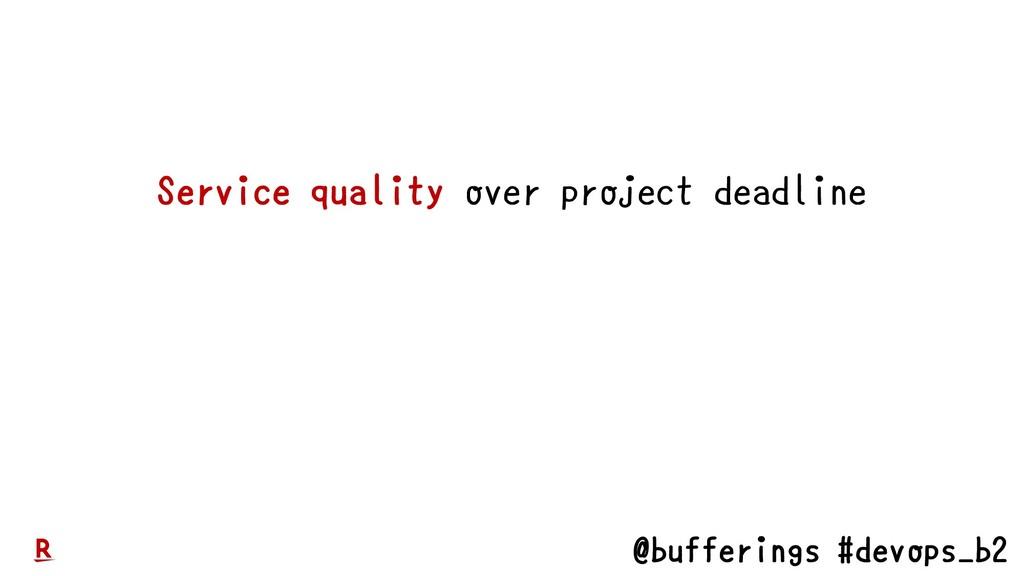 @bufferings #devops_b2 Service quality over pro...