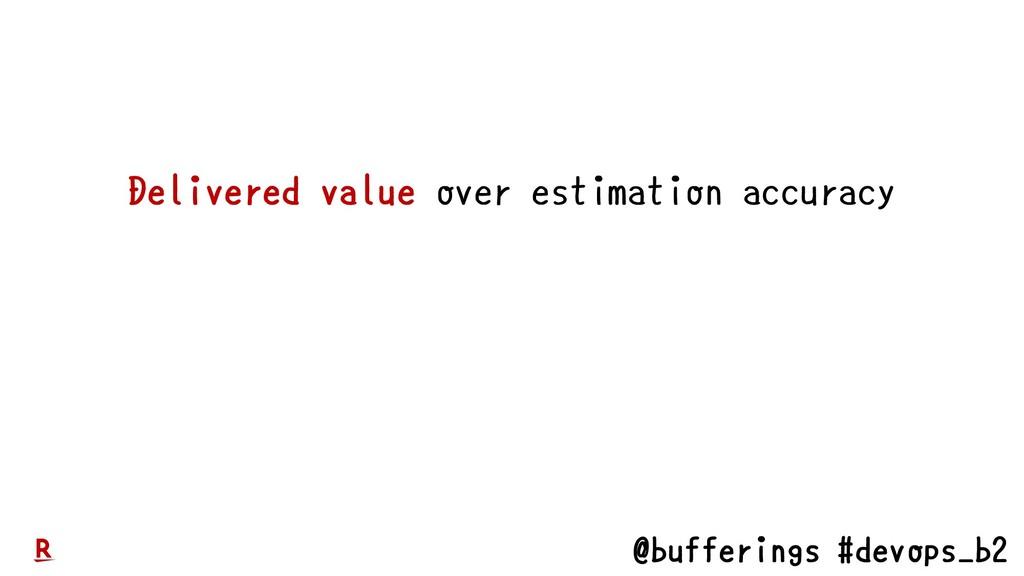 @bufferings #devops_b2 Delivered value over est...