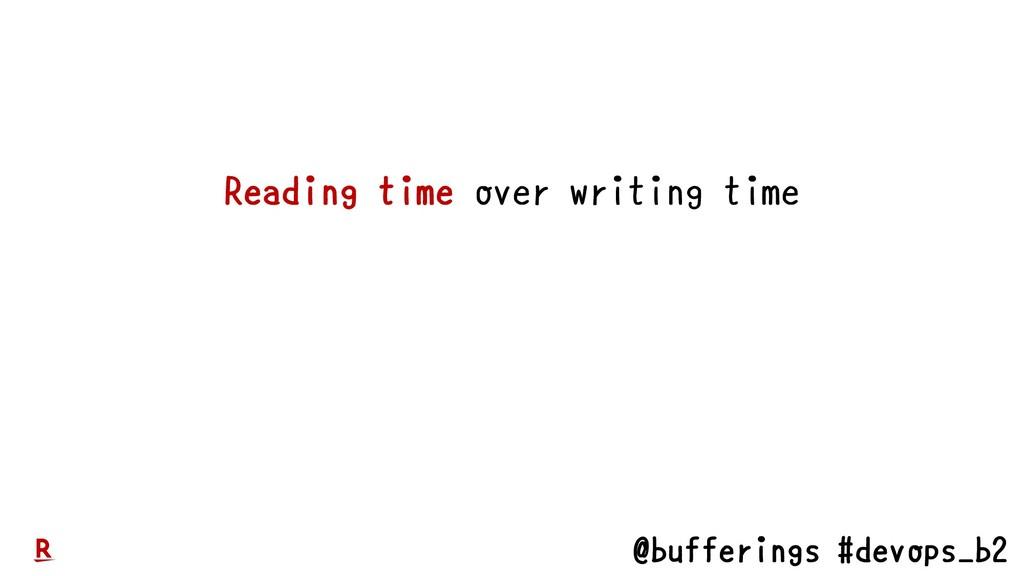 @bufferings #devops_b2 Reading time over writin...