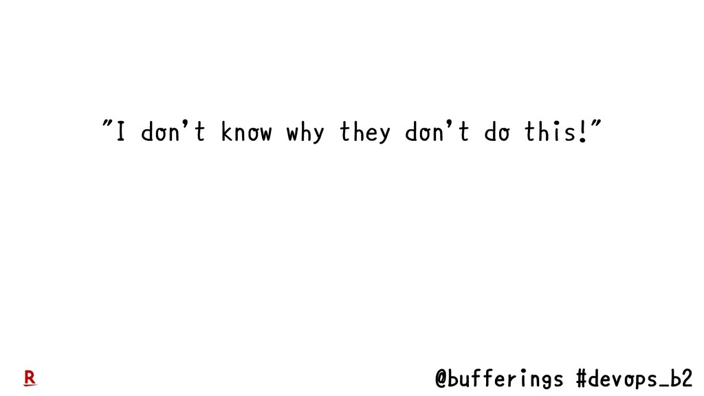 """@bufferings #devops_b2 """"I don't know why they d..."""