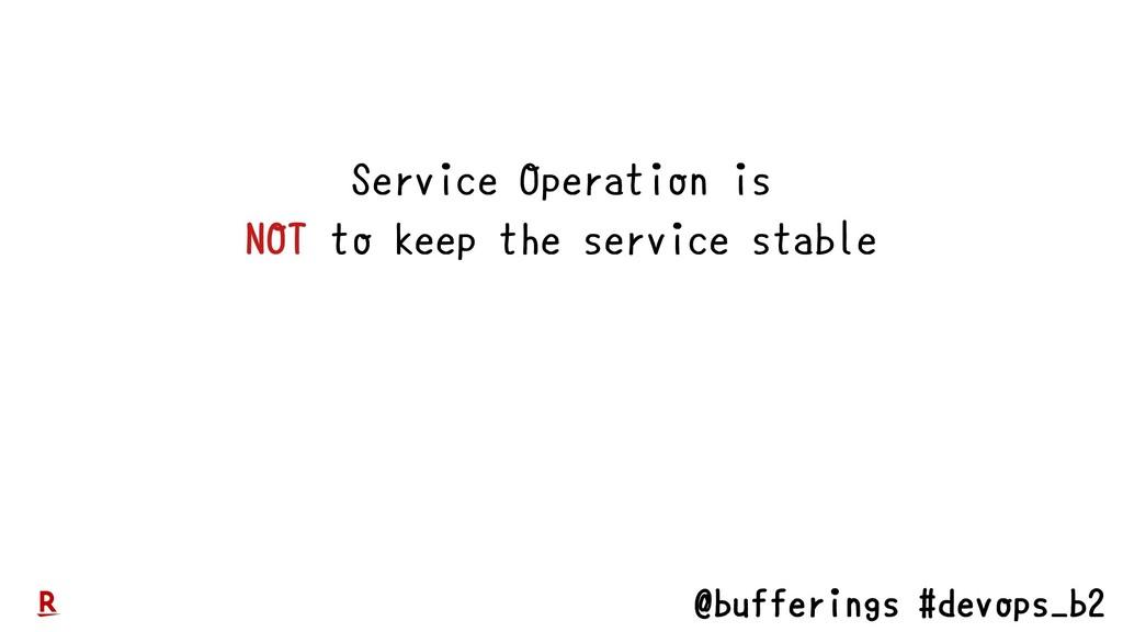 @bufferings #devops_b2 Service Operation is to ...
