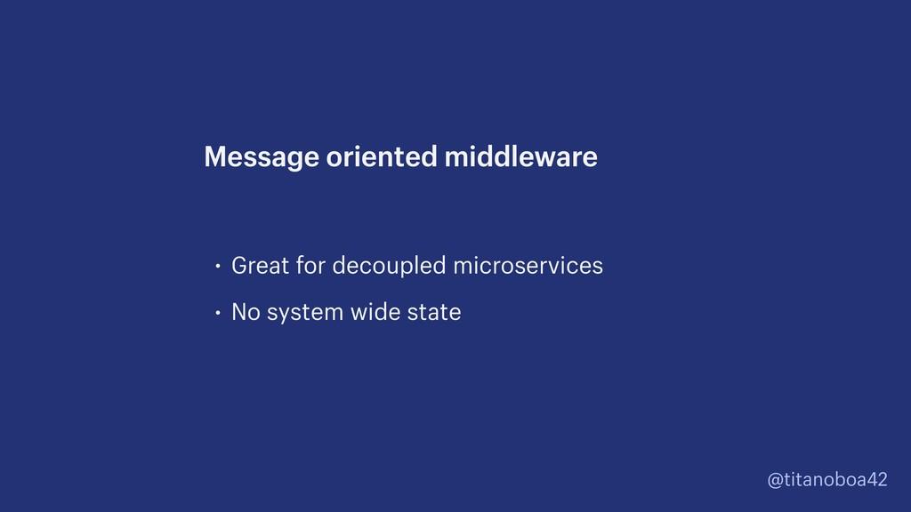 @titanoboa42 • Great for decoupled microservice...