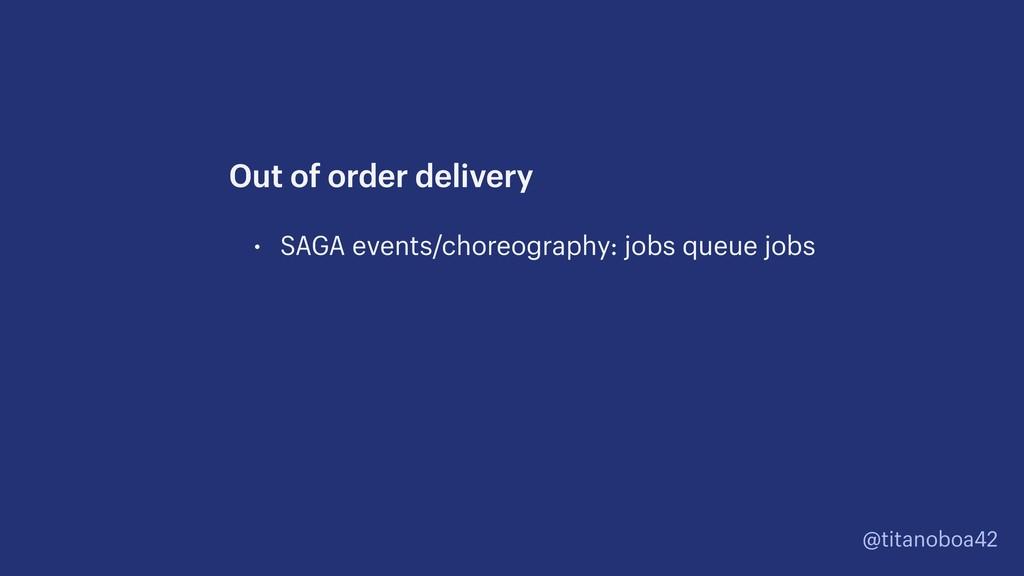 @titanoboa42 • SAGA events/choreography: jobs q...