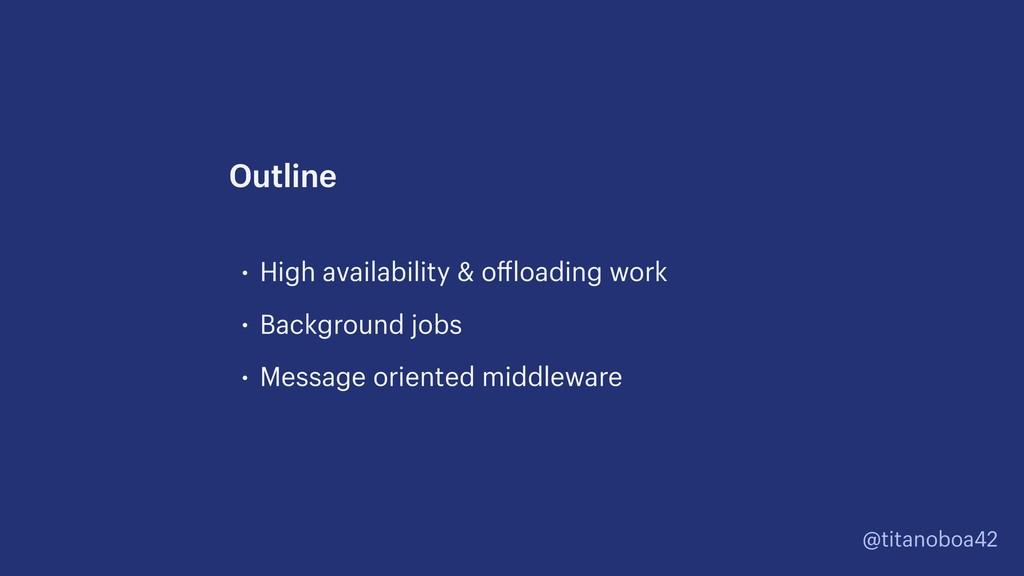 @titanoboa42 • High availability & offloading w...