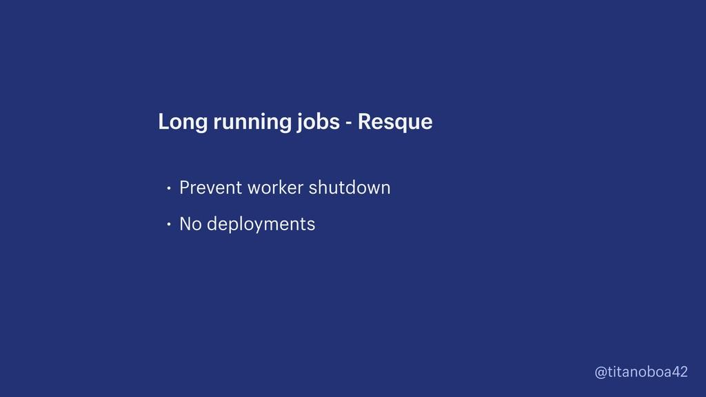 @titanoboa42 • Prevent worker shutdown • No dep...