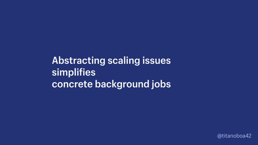 @titanoboa42 Abstracting scaling issues simpli...