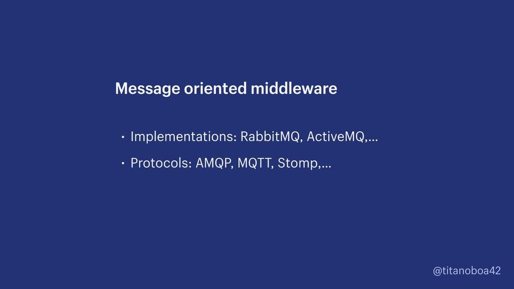 @titanoboa42 • Implementations: RabbitMQ, Activ...