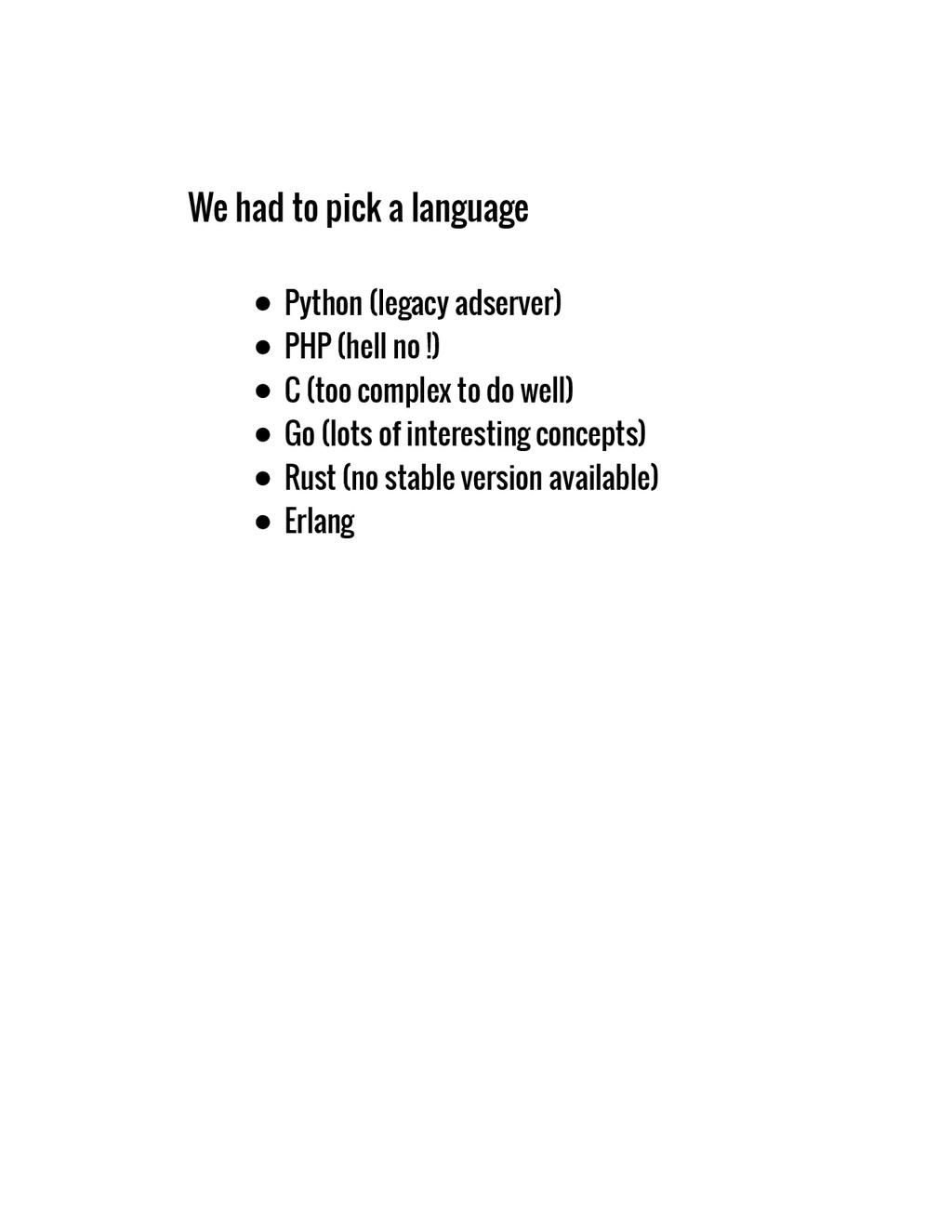 We had to pick a language Python (legacy adserv...