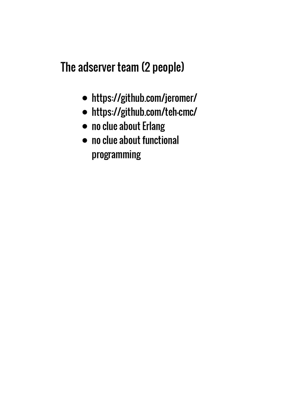 The adserver team (2 people) https://github.com...