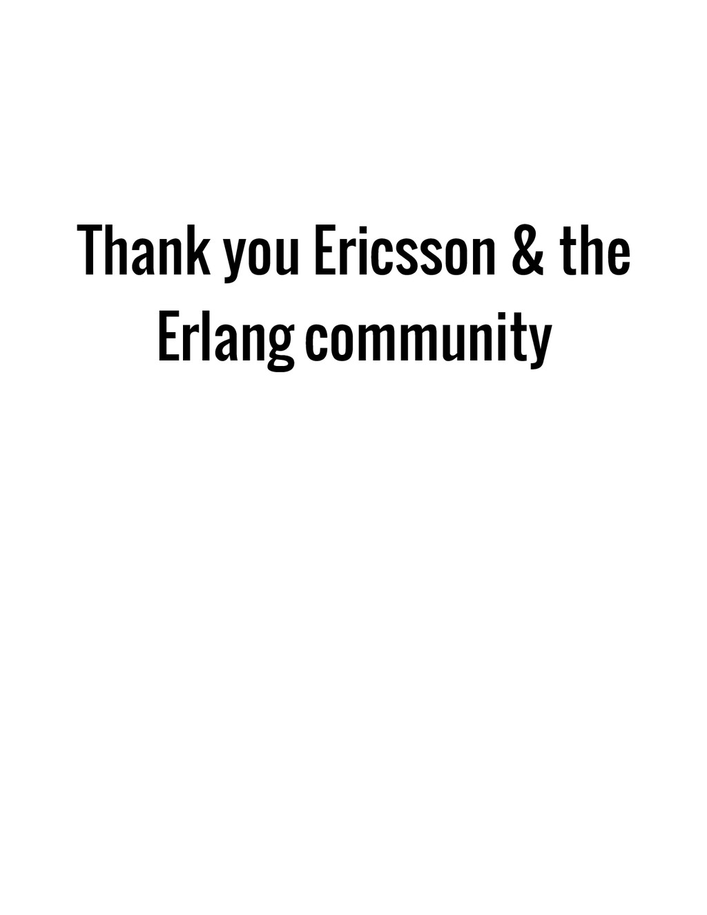 Thank you Ericsson & the Erlang community