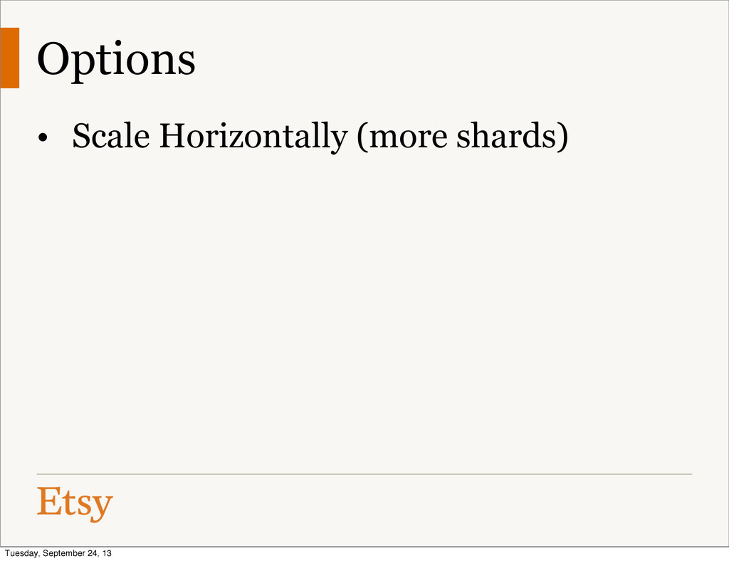 Options • Scale Horizontally (more shards) Tues...