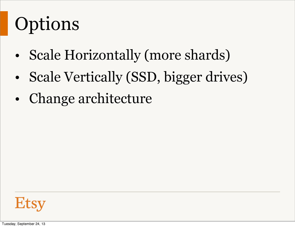 Options • Scale Horizontally (more shards) • Sc...