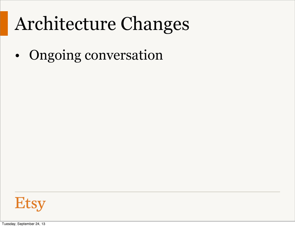 Architecture Changes • Ongoing conversation Tue...