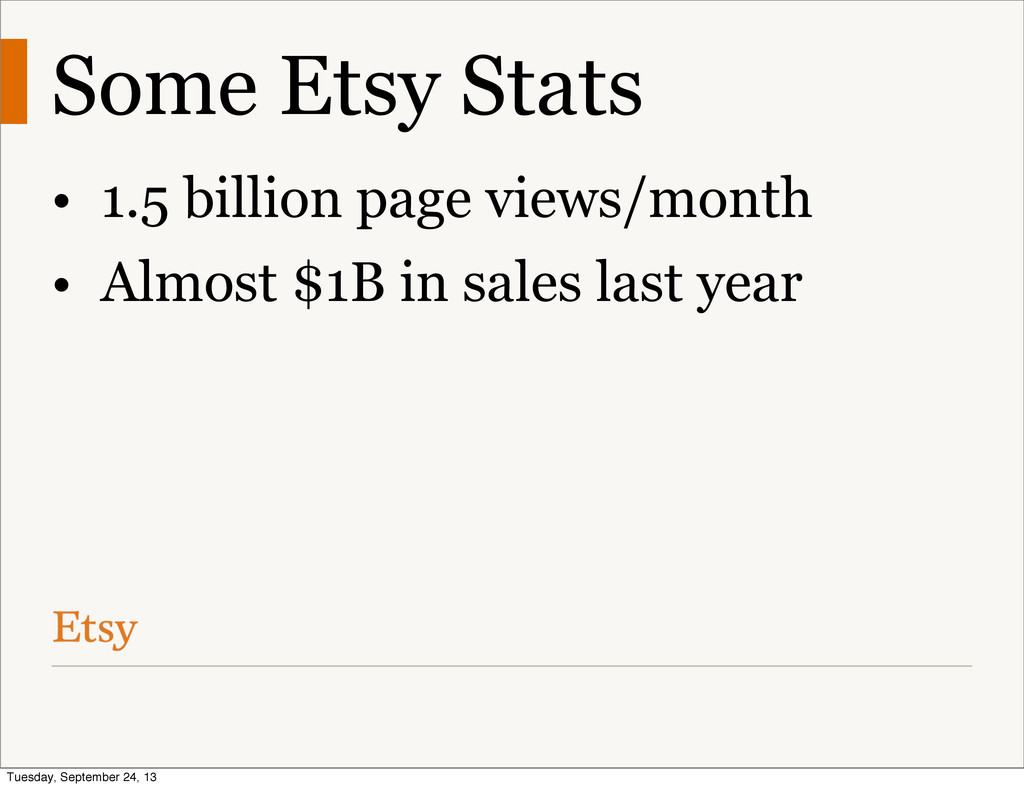 Some Etsy Stats • 1.5 billion page views/month ...