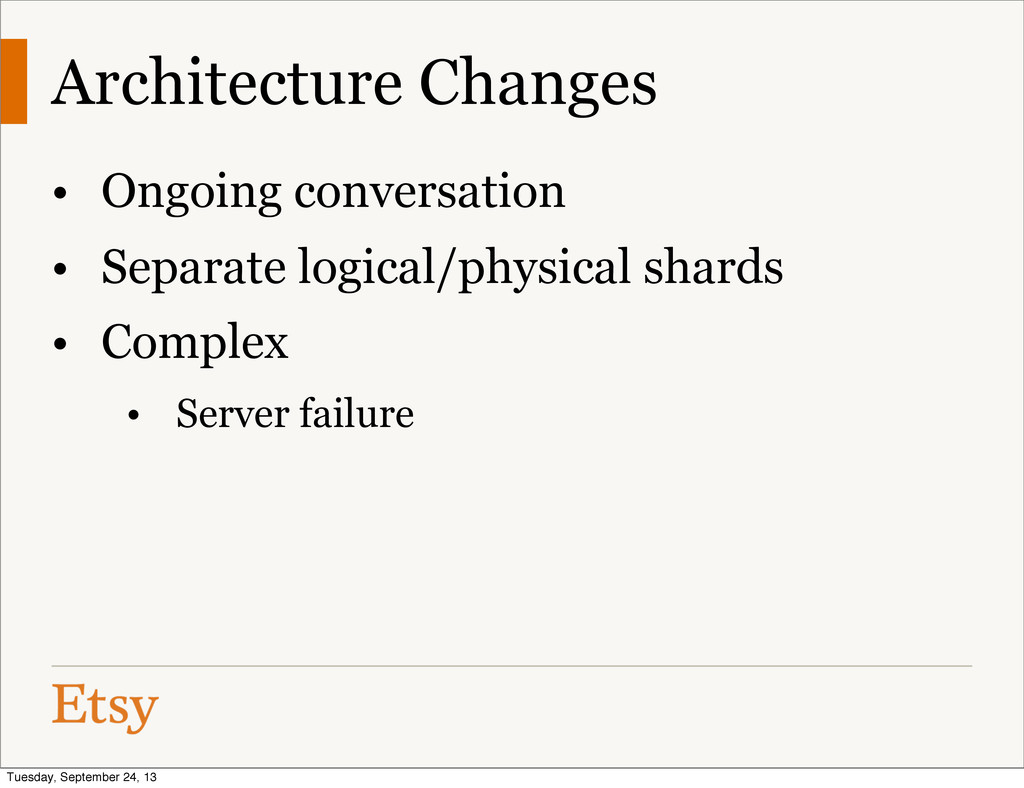 Architecture Changes • Ongoing conversation • S...