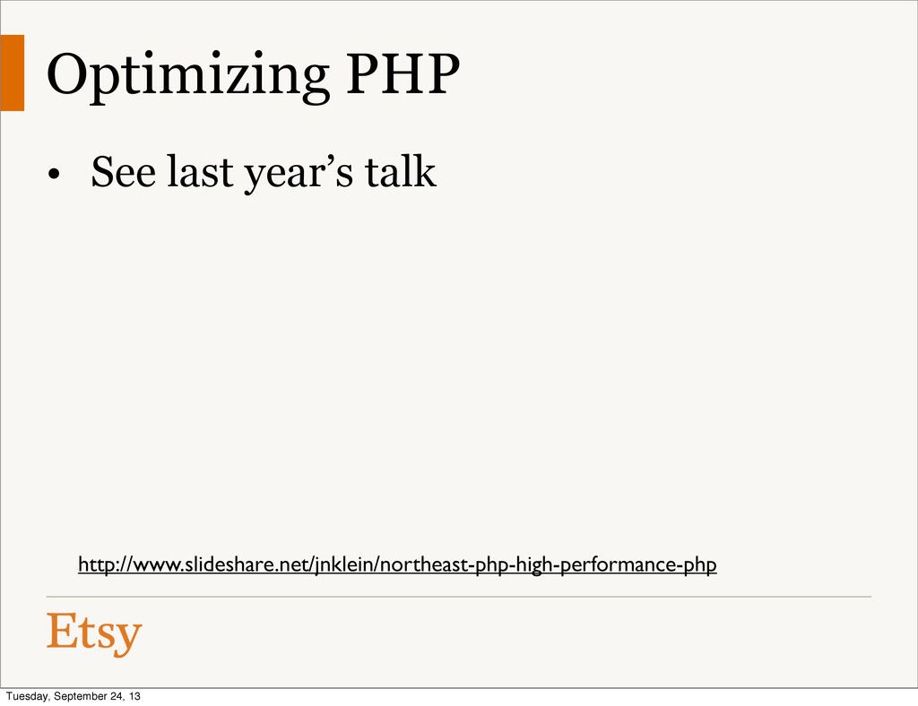 Optimizing PHP • See last year's talk http://ww...