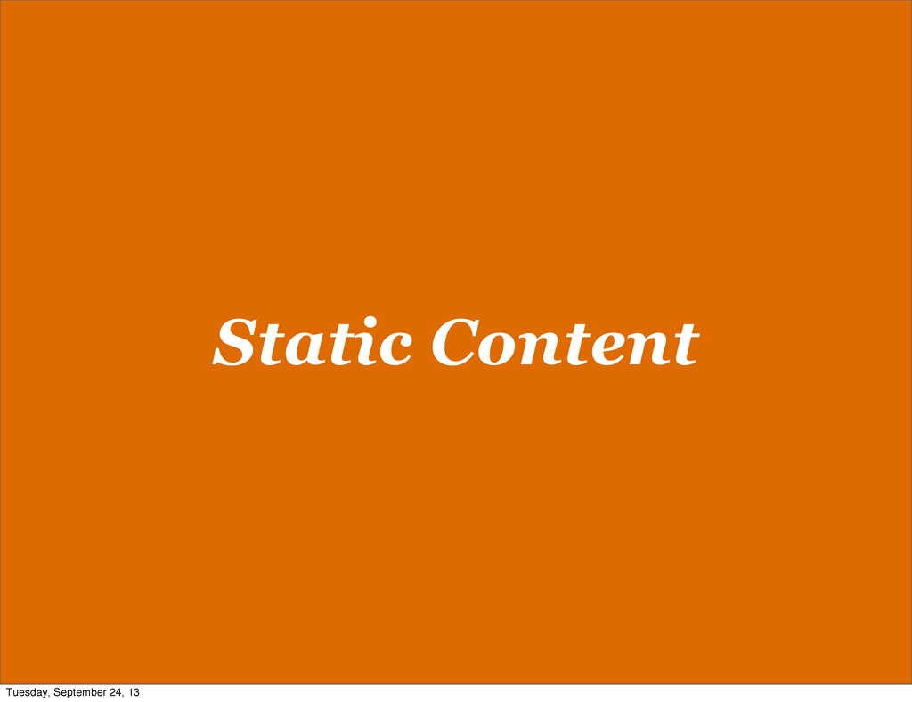 Static Content Tuesday, September 24, 13