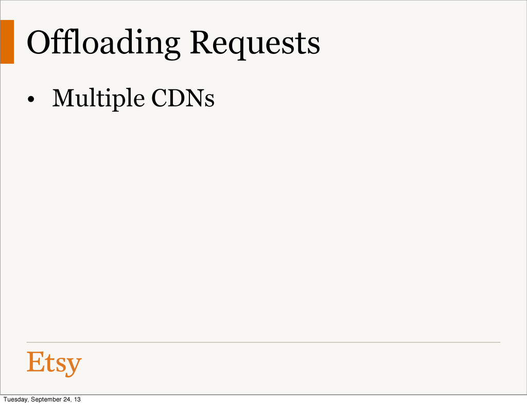 Offloading Requests • Multiple CDNs Tuesday, Se...