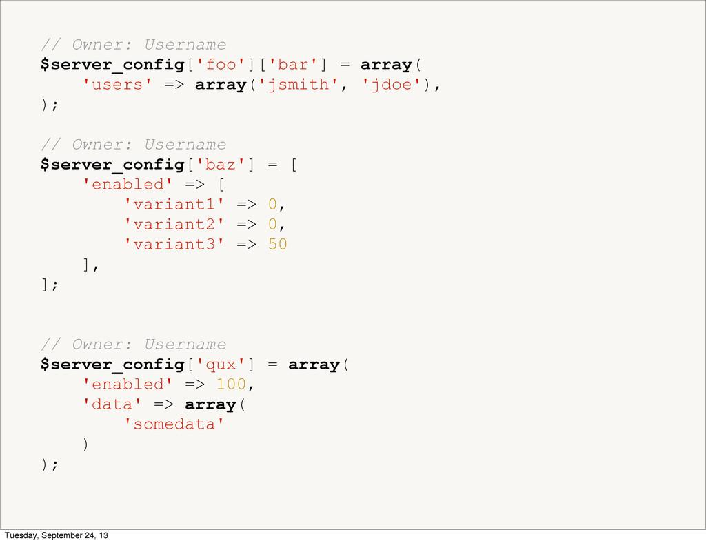 // Owner: Username $server_config['foo']['bar']...