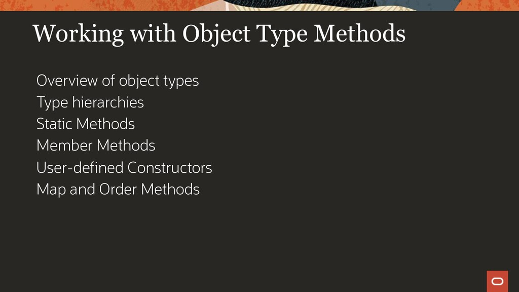 Working with Object Type Methods Overview of ob...