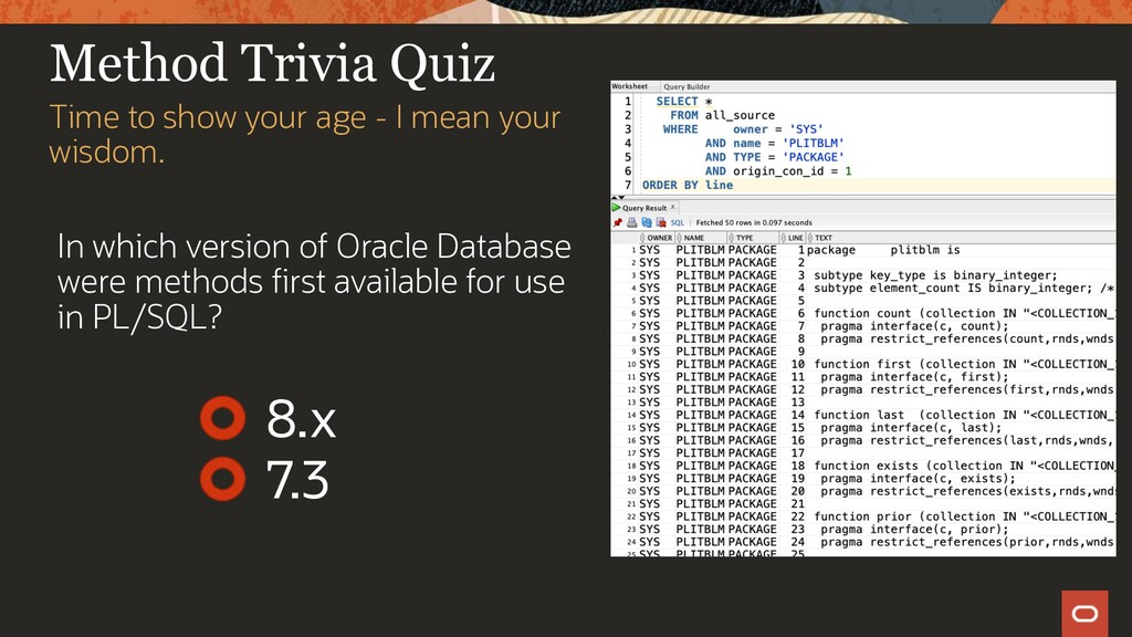 Method Trivia Quiz In which version of Oracle D...