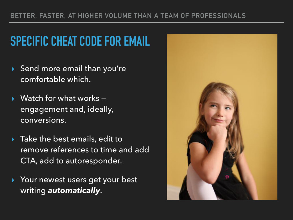 ▸ Send more email than you're comfortable which...